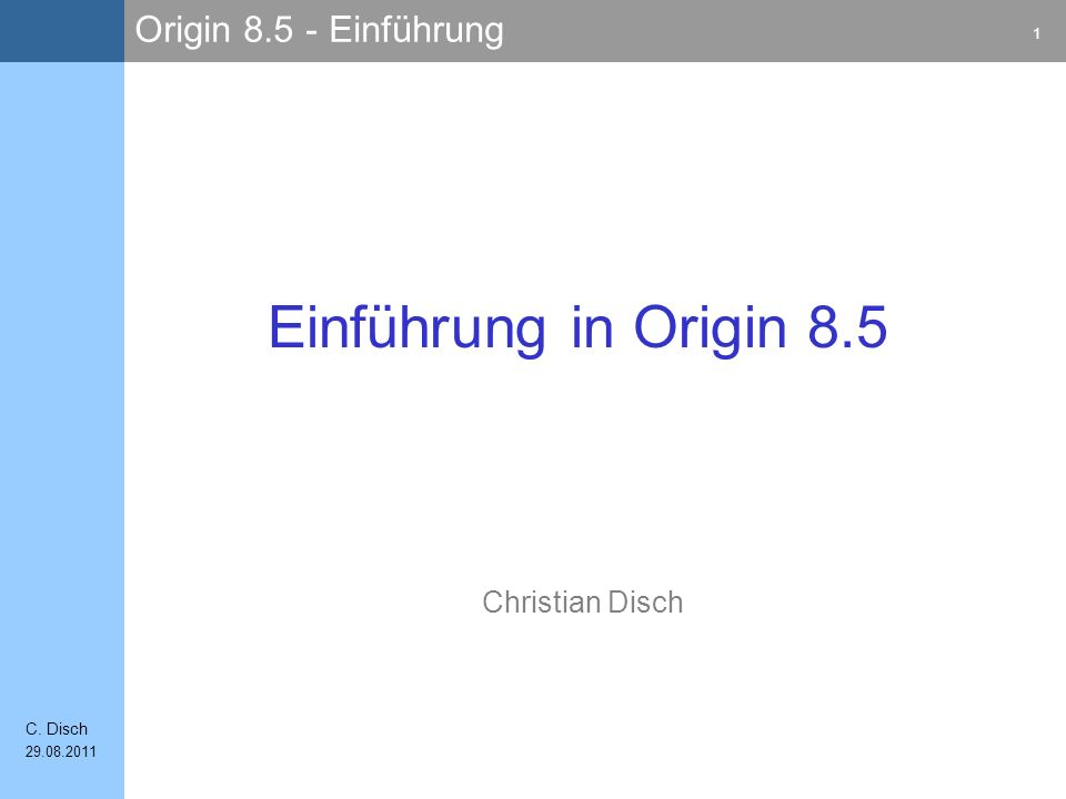 Einführung in Origin 8.5 Christian Disch