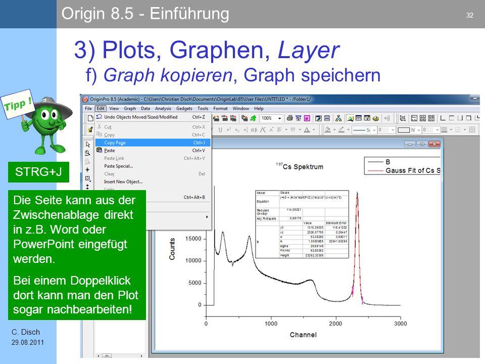 3) Plots, Graphen, Layer f) Graph kopieren, Graph speichern STRG+J
