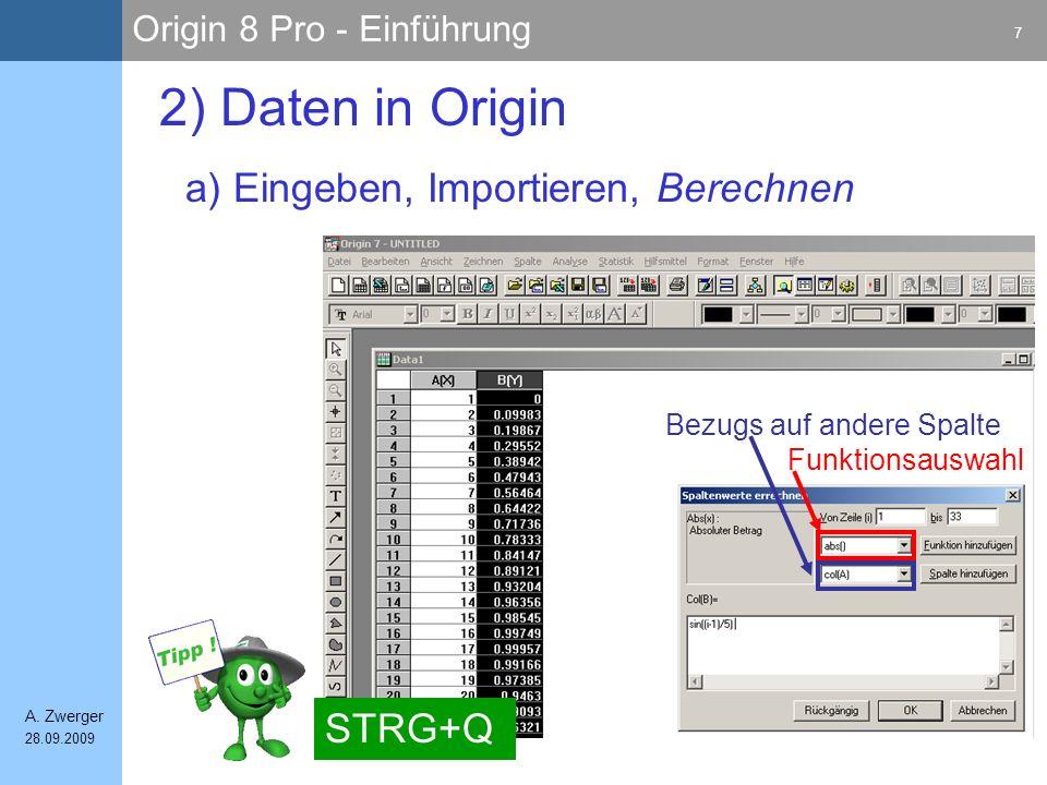 2) Daten in Origin a) Eingeben, Importieren, Berechnen STRG+Q