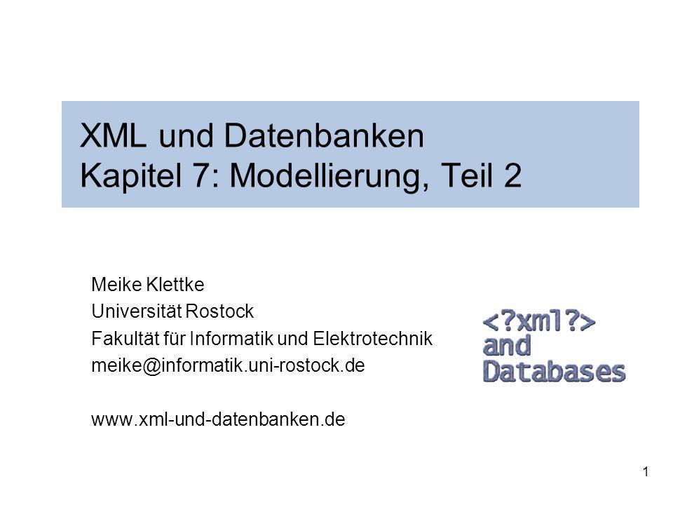 XML und Datenbanken Kapitel 7: Modellierung, Teil 2