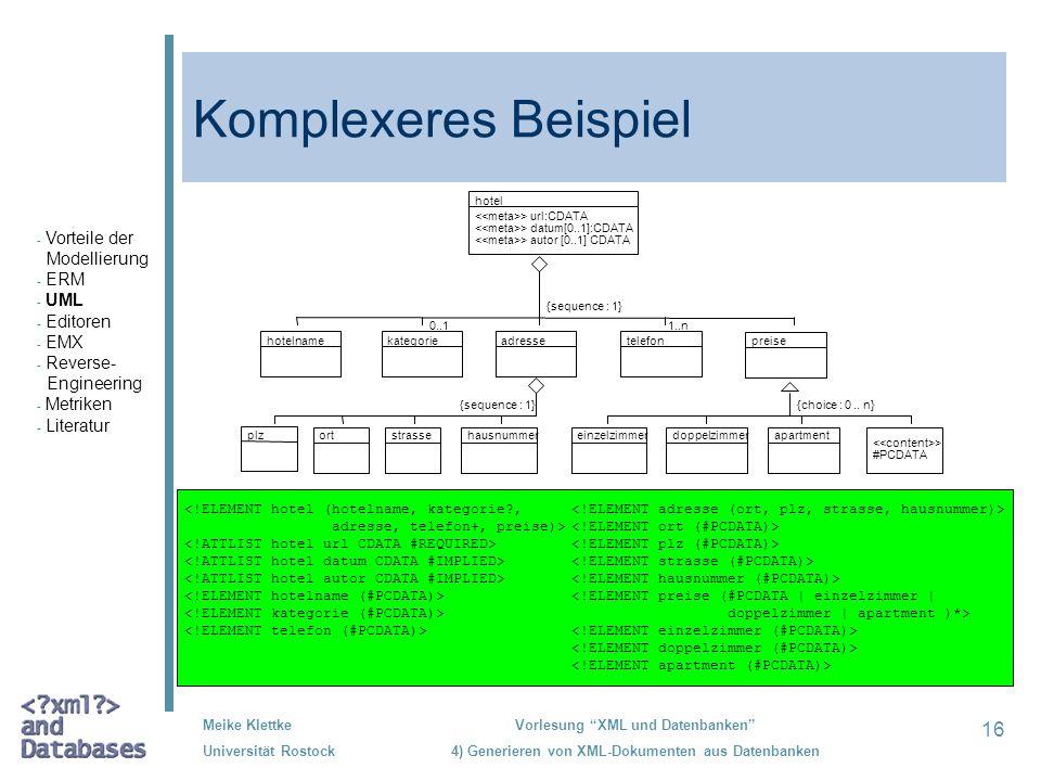 Komplexeres Beispiel Vorteile der Modellierung ERM UML Editoren EMX