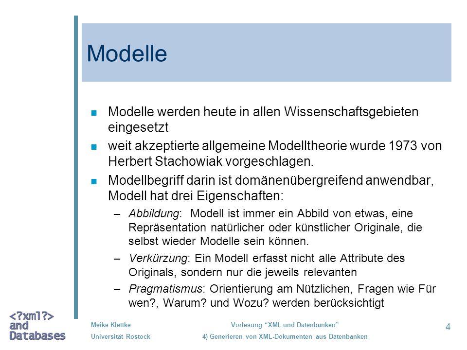 Modelle Modelle werden heute in allen Wissenschaftsgebieten eingesetzt