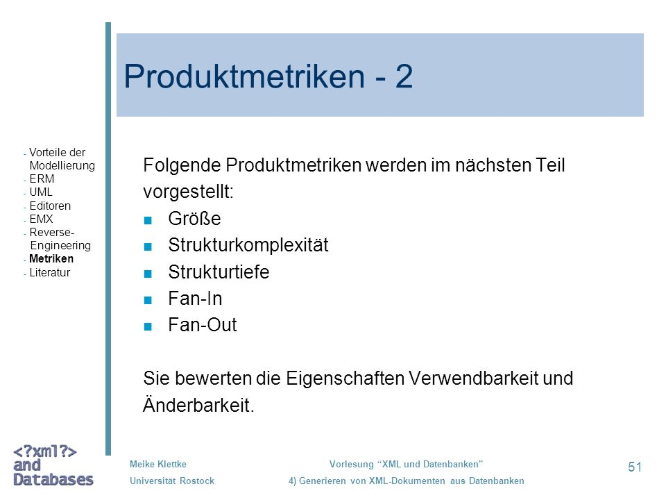 Produktmetriken - 2 Folgende Produktmetriken werden im nächsten Teil