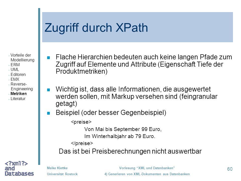 Zugriff durch XPath Vorteile der. Modellierung. ERM. UML. Editoren. EMX. Reverse- Engineering.