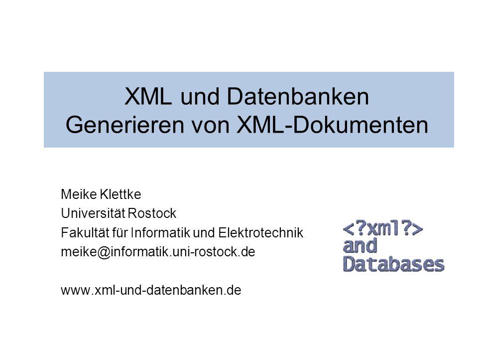 XML und Datenbanken Generieren von XML-Dokumenten