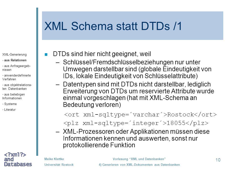 XML Schema statt DTDs /1 DTDs sind hier nicht geeignet, weil.