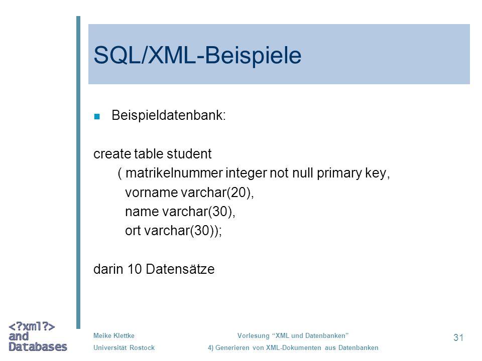 SQL/XML-Beispiele Beispieldatenbank: create table student