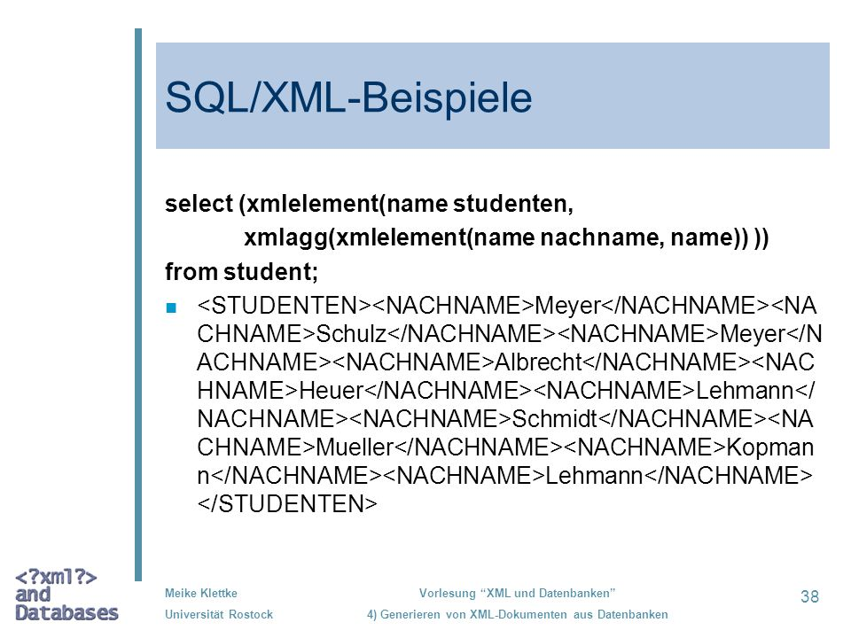 SQL/XML-Beispiele select (xmlelement(name studenten,