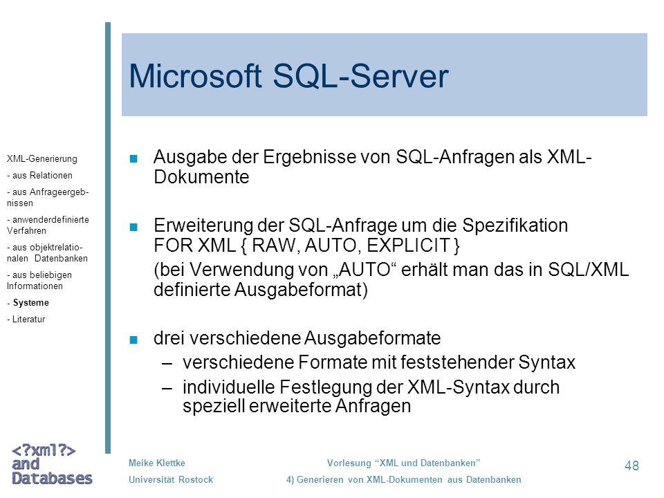 Microsoft SQL-Server Ausgabe der Ergebnisse von SQL-Anfragen als XML-Dokumente.