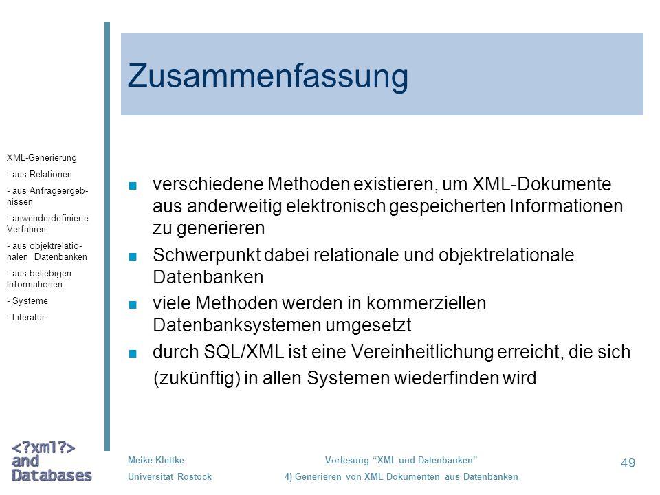 Zusammenfassung verschiedene Methoden existieren, um XML-Dokumente aus anderweitig elektronisch gespeicherten Informationen zu generieren.