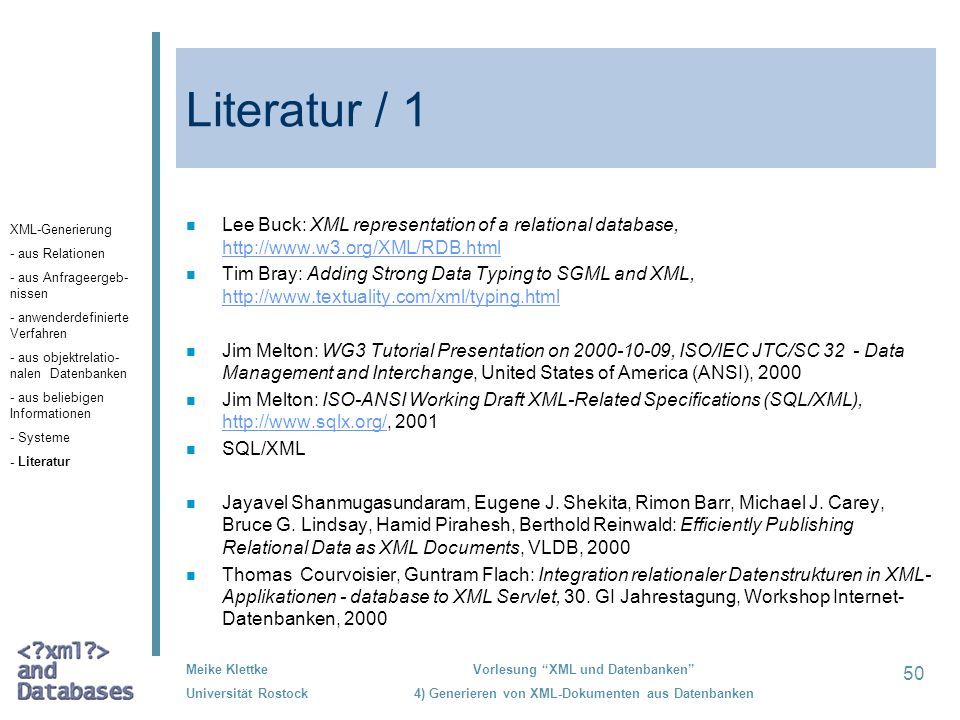 Literatur / 1 Lee Buck: XML representation of a relational database, http://www.w3.org/XML/RDB.html.