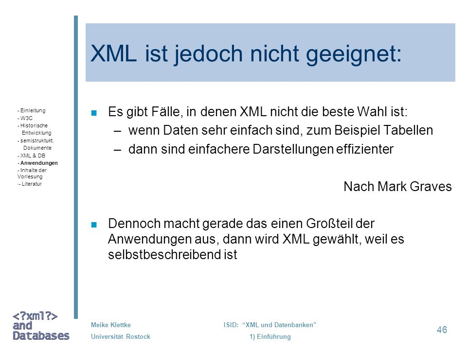 XML ist jedoch nicht geeignet:
