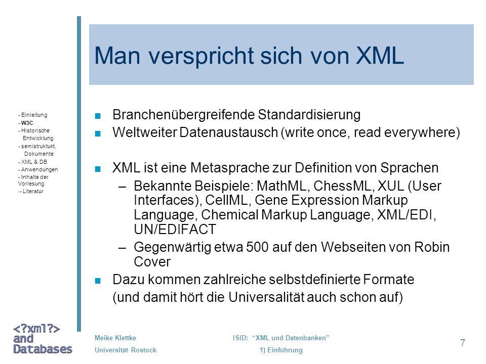 Man verspricht sich von XML