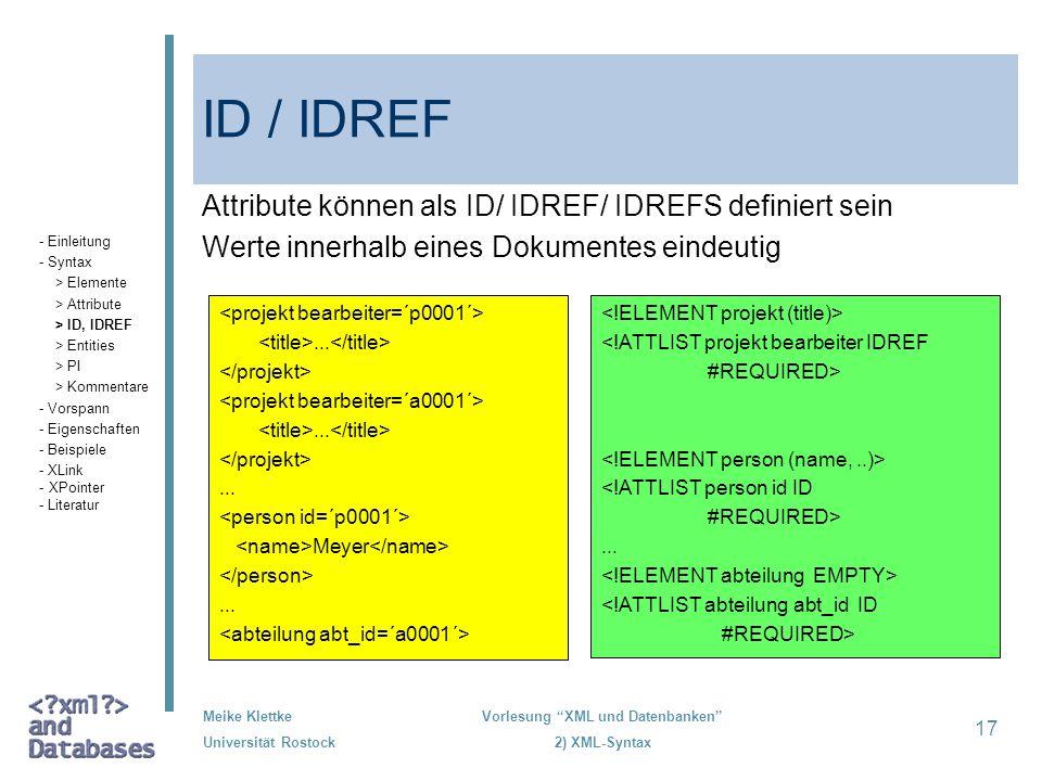 ID / IDREF Attribute können als ID/ IDREF/ IDREFS definiert sein