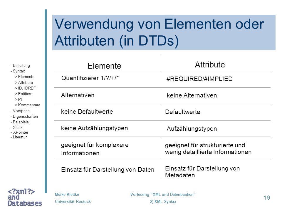 Verwendung von Elementen oder Attributen (in DTDs)