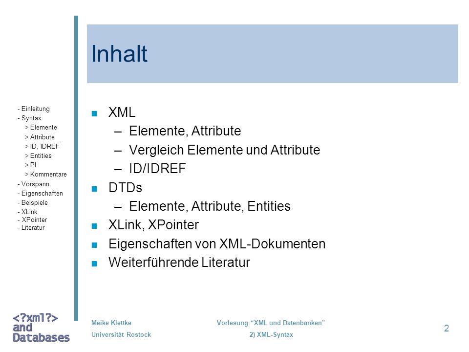 Inhalt XML Elemente, Attribute Vergleich Elemente und Attribute