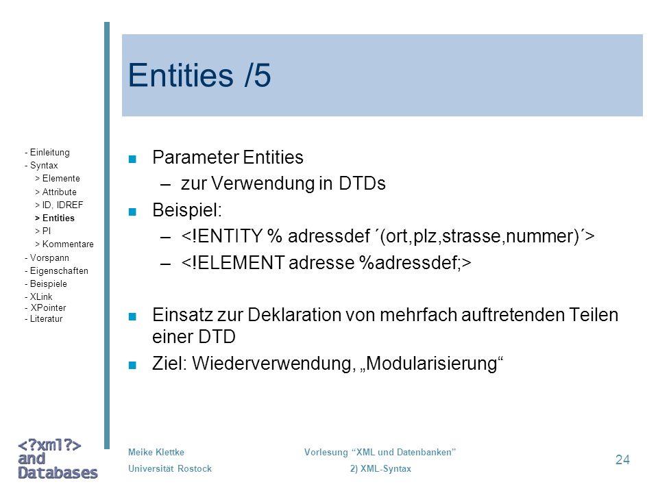 Entities /5 Parameter Entities zur Verwendung in DTDs Beispiel: