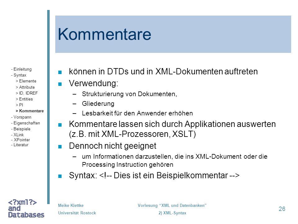 Kommentare können in DTDs und in XML-Dokumenten auftreten Verwendung: