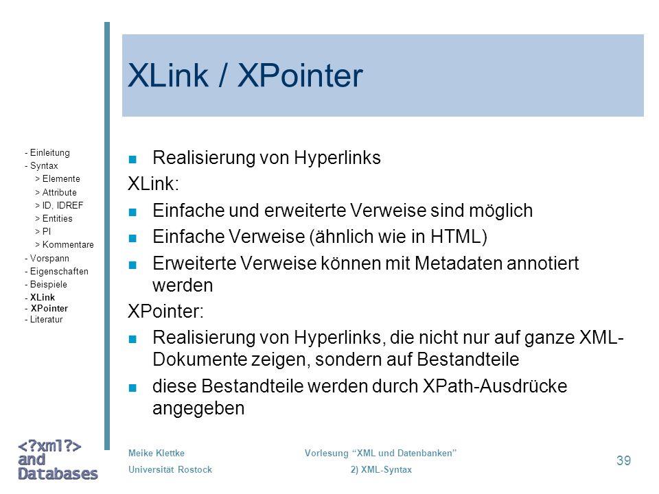 XLink / XPointer Realisierung von Hyperlinks XLink: