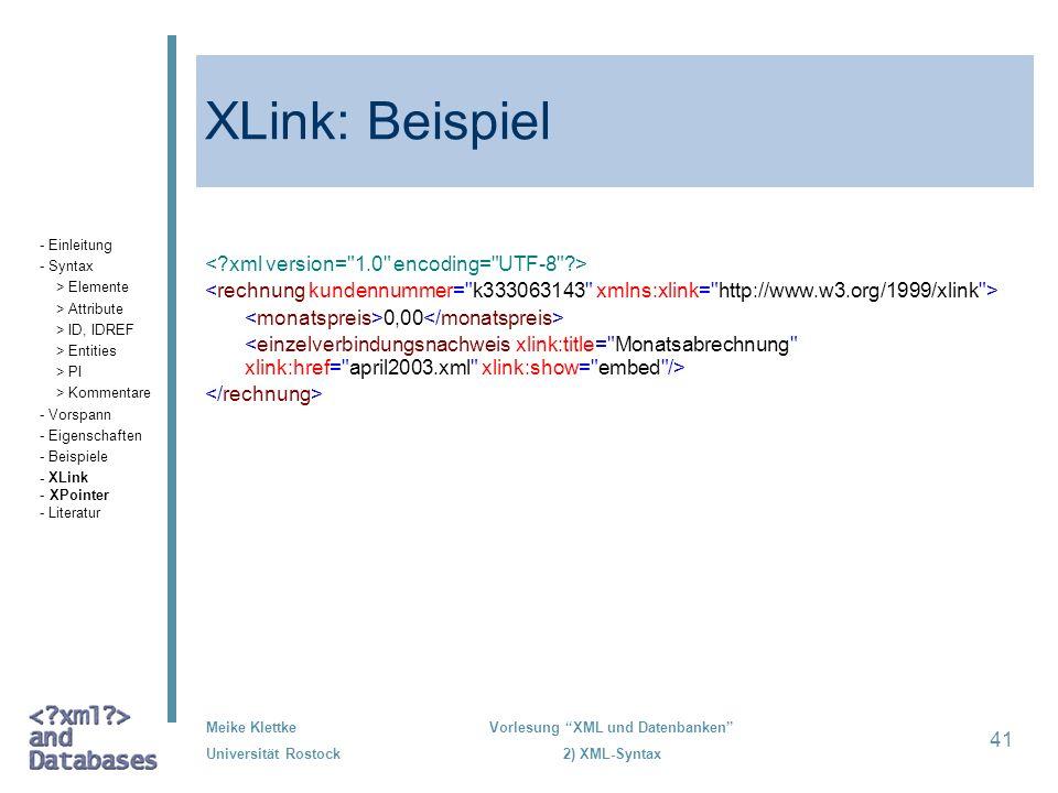 XLink: Beispiel < xml version= 1.0 encoding= UTF-8 >