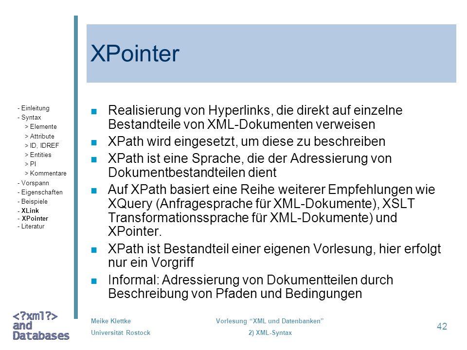 XPointer- Einleitung. - Syntax. > Elemente. > Attribute. > ID, IDREF. > Entities. > PI. > Kommentare.