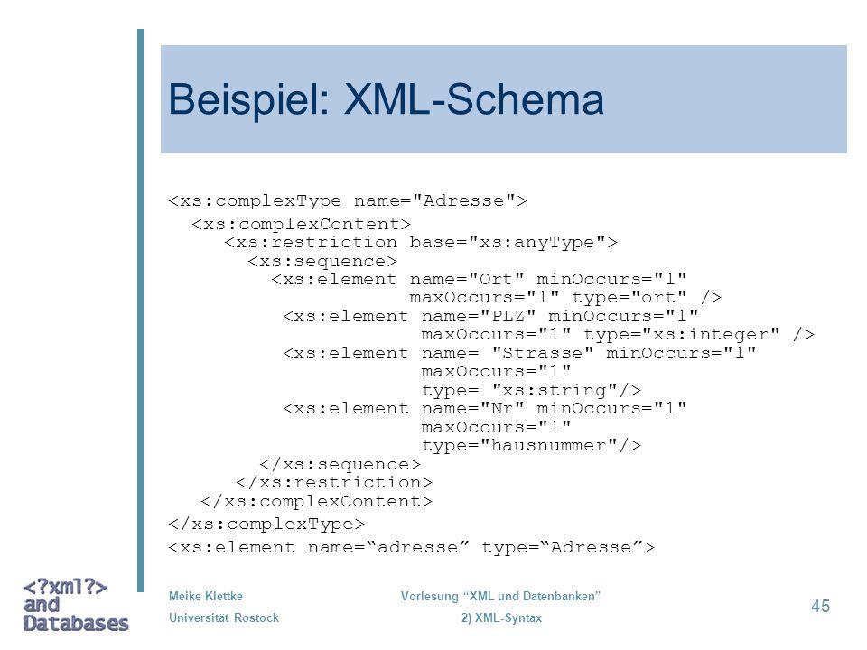 Beispiel: XML-Schema <xs:complexType name= Adresse >