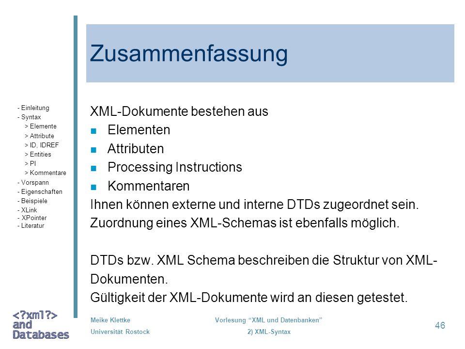 Zusammenfassung XML-Dokumente bestehen aus Elementen Attributen