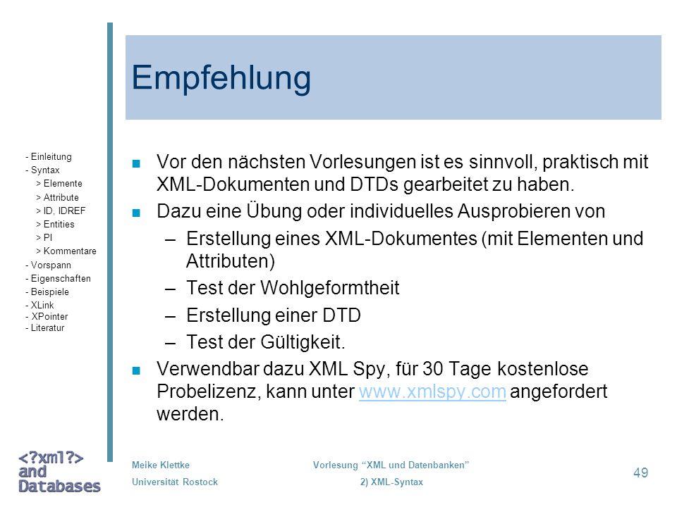 Empfehlung- Einleitung. - Syntax. > Elemente. > Attribute. > ID, IDREF. > Entities. > PI. > Kommentare.