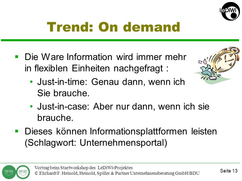 Trend: On demand Die Ware Information wird immer mehr in flexiblen Einheiten nachgefragt : Just-in-time: Genau dann, wenn ich Sie brauche.