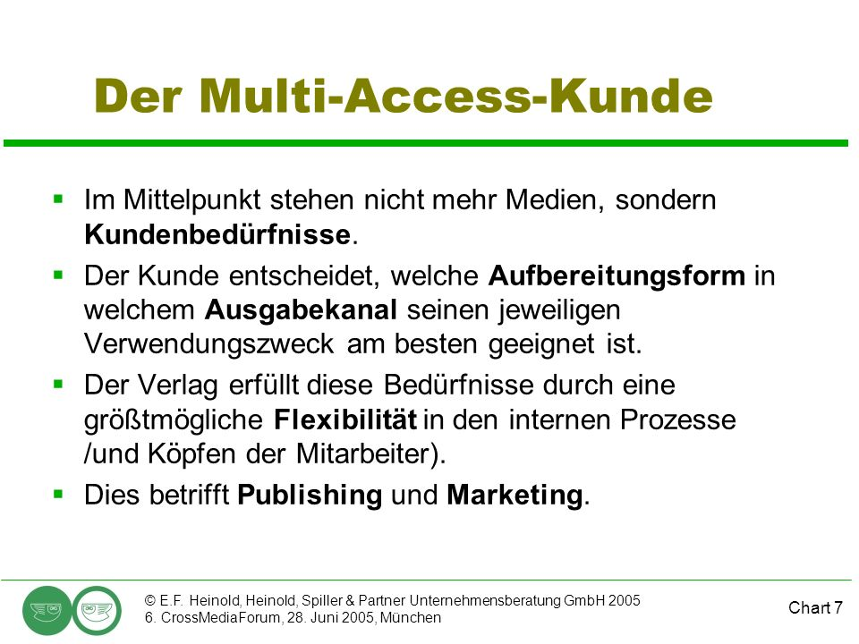 Der Multi-Access-Kunde