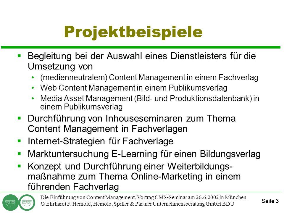 Projektbeispiele Begleitung bei der Auswahl eines Dienstleisters für die Umsetzung von. (medienneutralem) Content Management in einem Fachverlag.