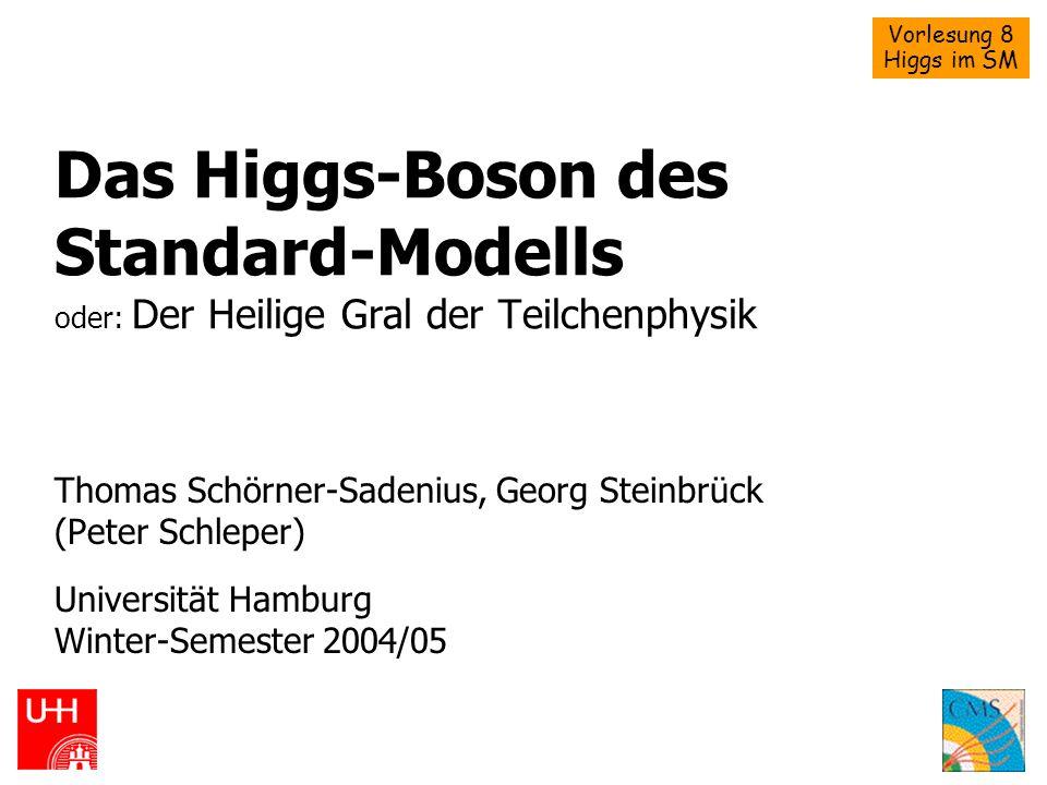 Das Higgs-Boson des Standard-Modells oder: Der Heilige Gral der Teilchenphysik