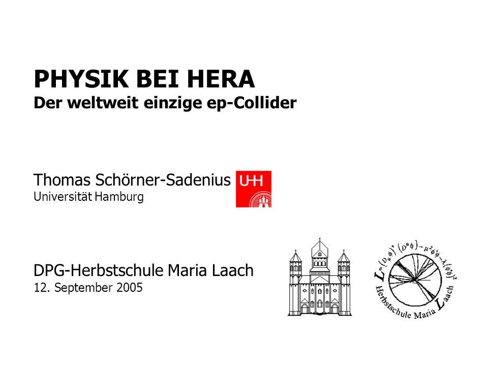 PHYSIK BEI HERA Der weltweit einzige ep-Collider