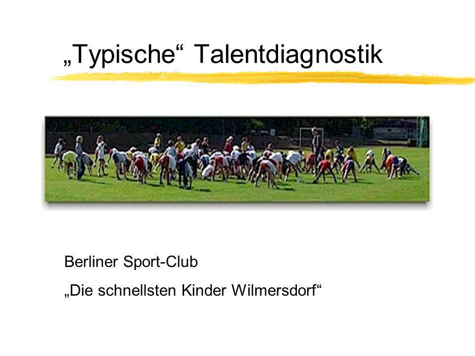 """""""Typische Talentdiagnostik"""