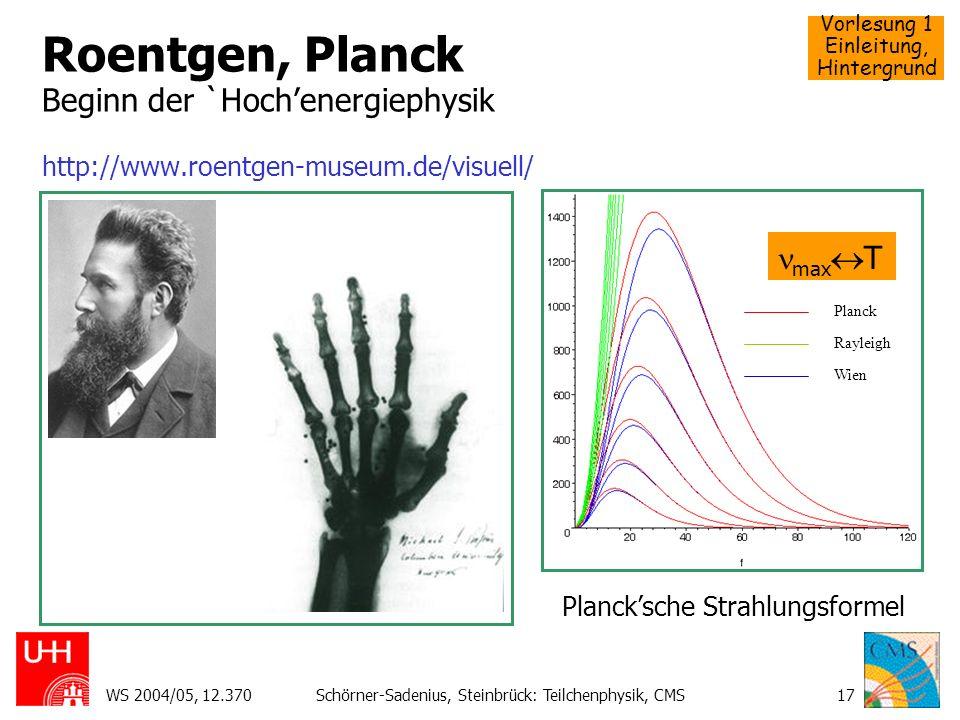 Roentgen, Planck Beginn der `Hoch'energiephysik