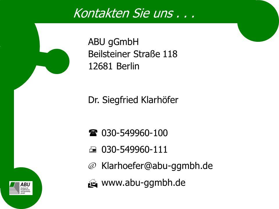 Kontakten Sie uns . . . ABU gGmbH Beilsteiner Straße 118 12681 Berlin