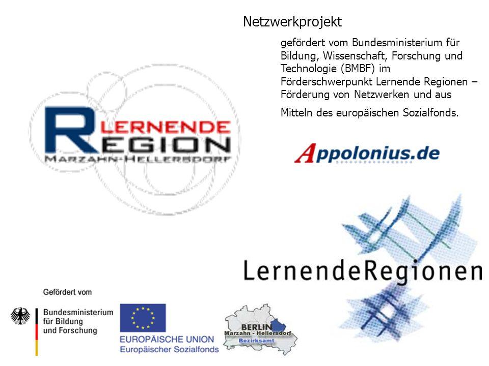 Netzwerkprojekt gefördert vom Bundesministerium für Bildung, Wissenschaft, Forschung und Technologie (BMBF) im Förderschwerpunkt Lernende Regionen – Förderung von Netzwerken und aus Mitteln des europäischen Sozialfonds.