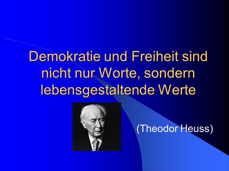 Demokratie und Freiheit sind nicht nur Worte, sondern lebensgestaltende Werte