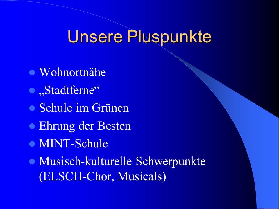 """Unsere Pluspunkte Wohnortnähe """"Stadtferne Schule im Grünen"""