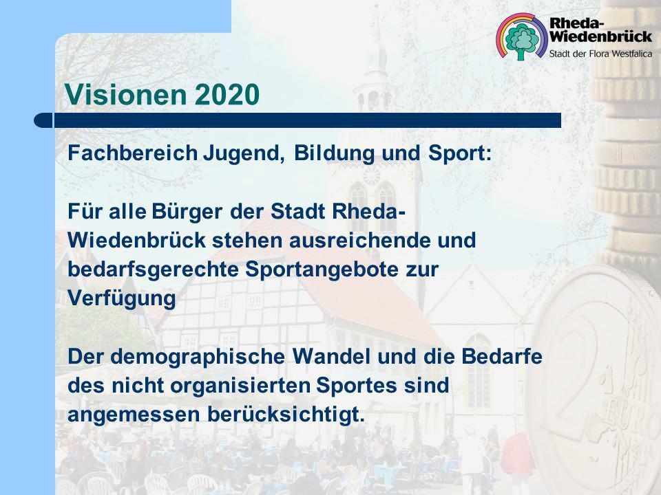 Visionen 2020 Fachbereich Jugend, Bildung und Sport: