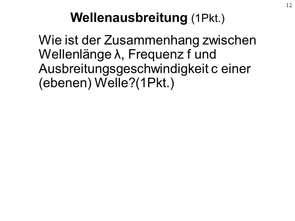 Wellenausbreitung (1Pkt.)
