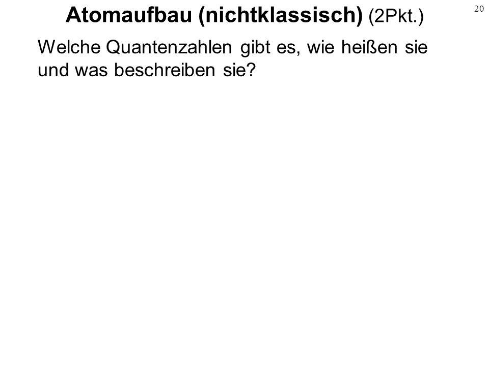 Atomaufbau (nichtklassisch) (2Pkt.)