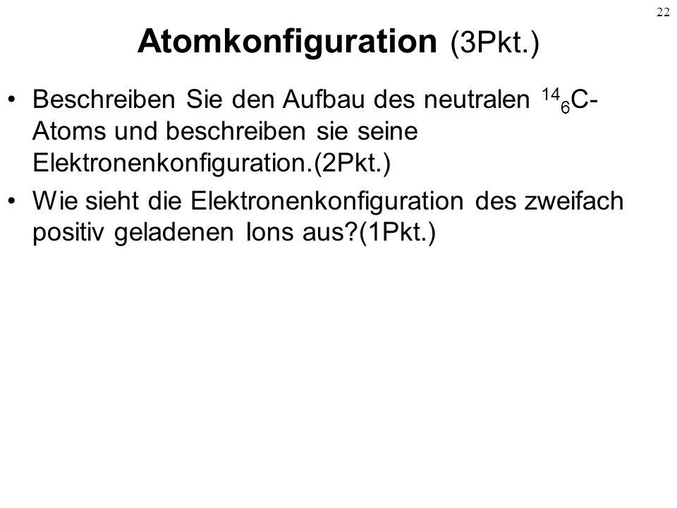 Atomkonfiguration (3Pkt.)