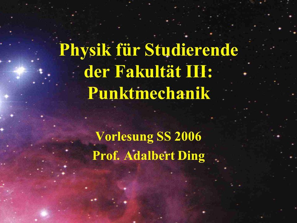 Physik für Studierende der Fakultät III: Punktmechanik