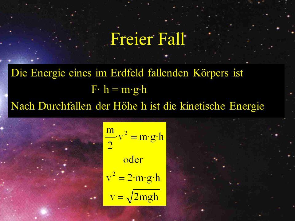 Freier Fall Die Energie eines im Erdfeld fallenden Körpers ist