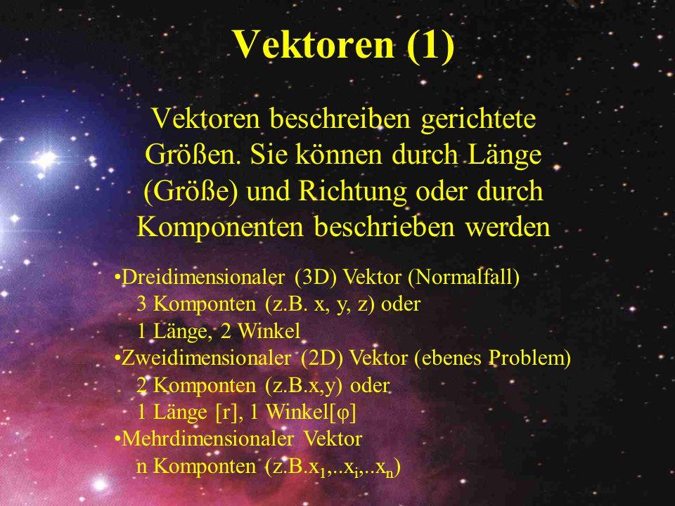 Vektoren (1) Vektoren beschreiben gerichtete Größen. Sie können durch Länge (Größe) und Richtung oder durch Komponenten beschrieben werden.