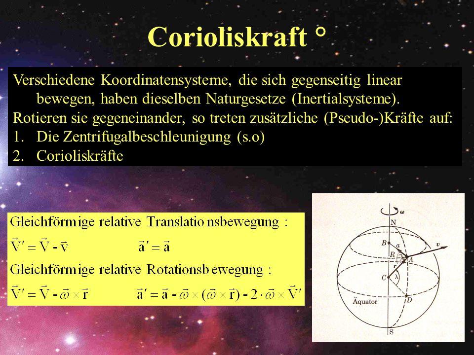 Corioliskraft °Verschiedene Koordinatensysteme, die sich gegenseitig linear bewegen, haben dieselben Naturgesetze (Inertialsysteme).