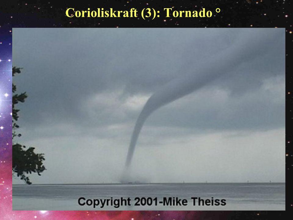 Corioliskraft (3): Tornado °