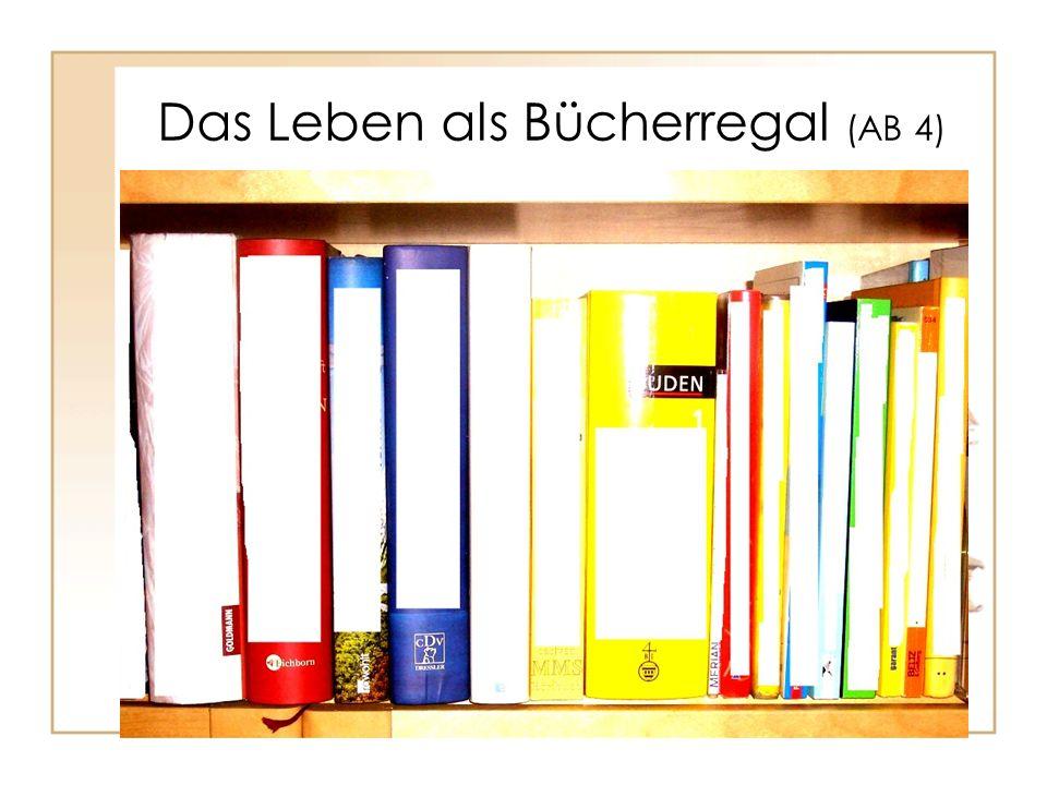 Das Leben als Bücherregal (AB 4)