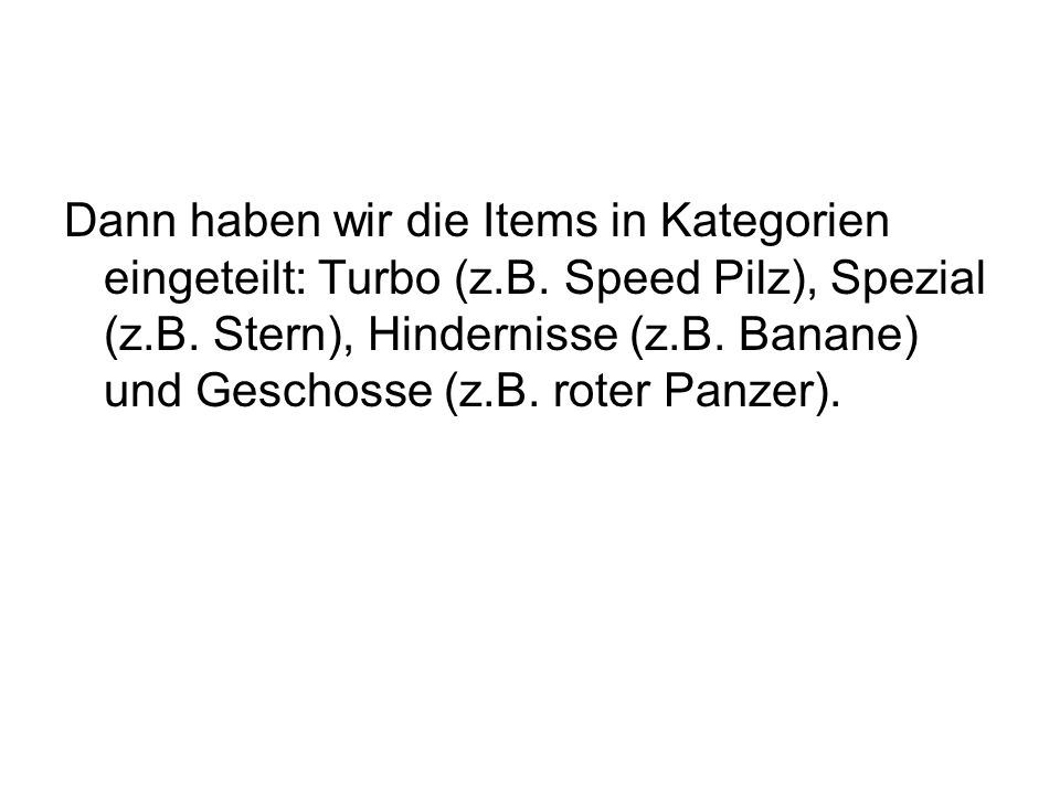 Dann haben wir die Items in Kategorien eingeteilt: Turbo (z. B